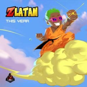 Zlatan - This Year (Prod. Rexxie)